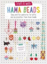 Prudence Rogers Craft it With Hama Beads