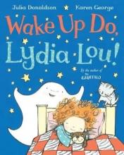 Donaldson, Julia Wake Up Do, Lydia Lou!