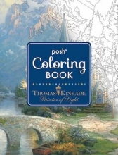 Kinkade, Thomas Posh Adult Coloring Book: Thomas Kinkade Designs for Inspira