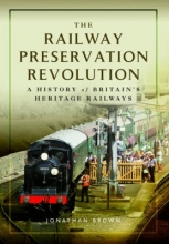Jonathan Brown The Railway Preservation Revolution