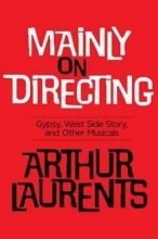 Laurents, Arthur Mainly on Directing