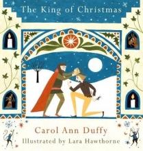 Carol Ann Duffy,   Lara Hawthorne The King of Christmas