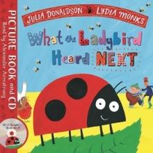 Donaldson, Julia What the Ladybird Heard Next