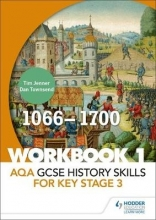 Jenner, Tim AQA GCSE History skills for Key Stage 3: Workbook 1 1066-1700