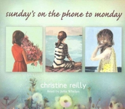 Reilly, Christine Sunday`s on the Phone to Monday