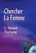 Duchamp, L. Timmel Chercher La Femme