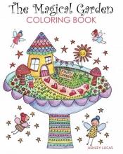 Lucas, Ashley The Magical Garden Coloring Book