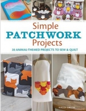 Smith, Hayley Simple Patchwork Projects
