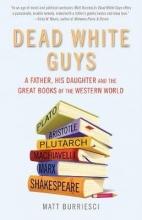 Burriesci, Matt Dead White Guys