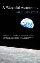 Paul Deaton A Watchful Astronomy
