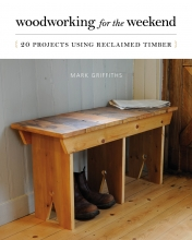 Griffiths, Mark Woodworking for the Weekend
