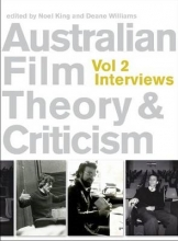 Williams, Deane Australian Film Theory and Criticism - Volume 2 Interviews