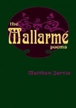Matthew Jarvis Mallarme Poems, The