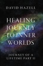 David Hazell Healing Journey To Inner Worlds