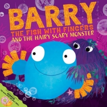Hendra, Sue Barry the Fish with Fingers and the Hairy Scary Monster