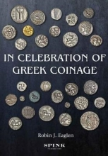 Eaglen, Robin In Celebration of Greek Coinage