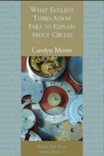 Moore, Carolyn What Euclid`s Third Axiom Neglects to Mention about Circles