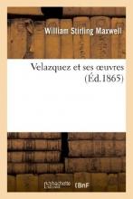 Maxwell, William Stirling Velazquez Et Ses Oeuvres