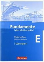 Krysmalski, Markus,   Lütticken, Renatus,   Mentzendorff, Arne,   Niemann, Thorsten Fundamente der Mathematik - Einführungsphase - Lösungen zum Schülerbuch - Niedersachsen