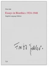 Hans-Martin Jahr  Fritz    Miller  Irene M.    Sass, Essays in Bioethics 1924-1948