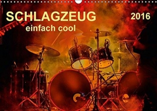 Roder, Peter Schlagzeug - einfach cool (Wandkalender 2016 DIN A3 quer)