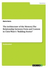 Baciu, Maria The Architecture of the Memory. The Relationship between Form and Content in Chris Ware`s