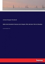 Johann Kaspar Riesbeck Briefe Eines Reisenden Franzosen Durch Bayern, Pfalz Und Einen Teil Von Schwaben