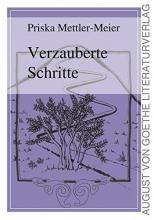 Mettler-Meier, Priska Verzauberte Schritte