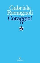 Gabriele  Romagnoli Coraggio!