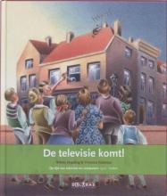 Wilma  Degeling De televisie komt! de tijd van televisie en computers 1950 - heden