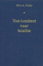 A.A. Bailey , Van intellect naar intuitie
