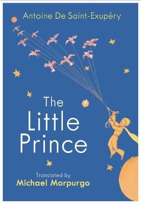 Antoine De Saint-Exupery,   Michael Morpurgo,The Little Prince