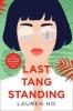 Ho Lauren, Last Tang Standing