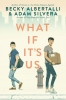 <b>Albertalli Becky &amp; A.  Silvera</b>,What if It's Us