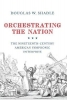 Shadle, Douglas, Orchestrating the Nation