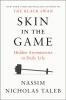 Nicholas Taleb Nassim, Skin in the Game