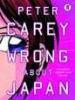 Peter Carey, Wrong about Japan