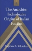Whitaker, Stephen B., The Anarchist-Individualist Origins of Italian Fascism