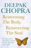 Chopra, Deepack, Reinventing the Body, Resurrecting the Soul