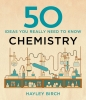 Hayley Birch, 50 Chemistry Ideas You Really Need to Know