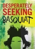 Ian Castello-Cortes, DESPERATELY SEEKING BASQUIAT