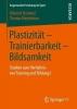 Albrecht Hummel,   Thomas Wendeborn, Plastizitat - Trainierbarkeit - Bildsamkeit