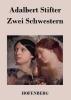 Adalbert Stifter, Zwei Schwestern