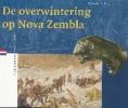 <b>Hans Gramberg</b>,Overwintering op Nova Zembla