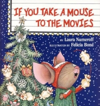 Numeroff, Laura Joffe If You Take a Mouse to the Movies