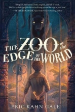 Gale, Eric Kahn The Zoo at the Edge of the World