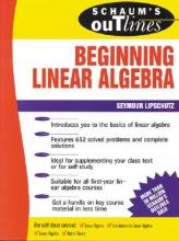 Seymour Lipschutz Schaum`s Outline of Beginning Linear Algebra