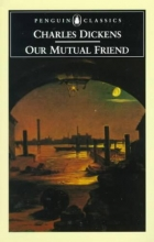 Dickens, Charles Our Mutual Friend