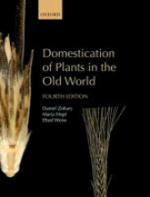 Daniel (Professor Emeritus, Department of Evolution, Systematics and Ecology, The Hebrew University, Jerusalem, Israel) Zohary,   Maria (Formerly Head of the Botany Department, Romisch-Germanisches Zentralmuseum, Mainz, Germany [deceased]) Hopf,   Ehud  Domestication of Plants in the Old World