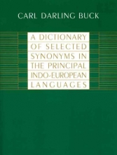Carl D. Buck A Dictionary of Selected Synonyms in the Principal Indo-European Languages